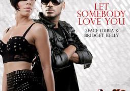2face Idibia – Let Somebody Love You Lyrics