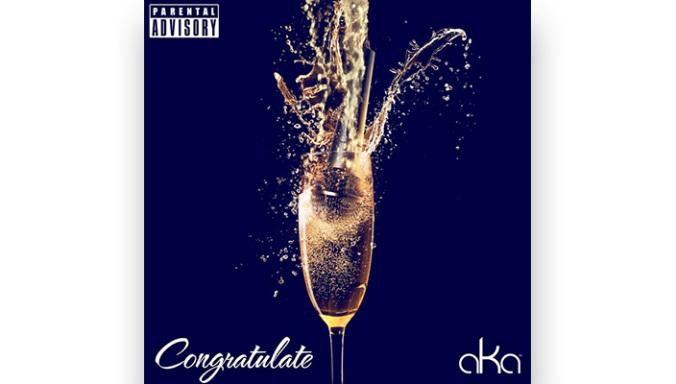 AKA – Congratulate Lyrics