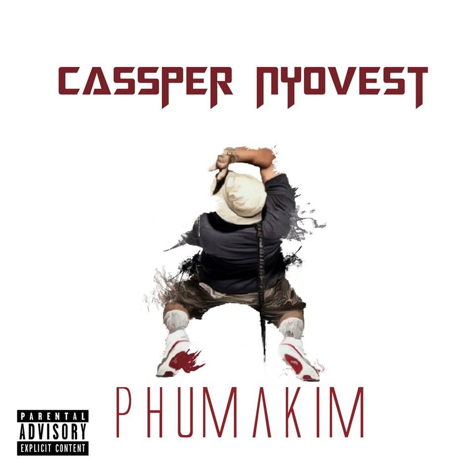 Cassper Nyovest - Phumakim Lyrics