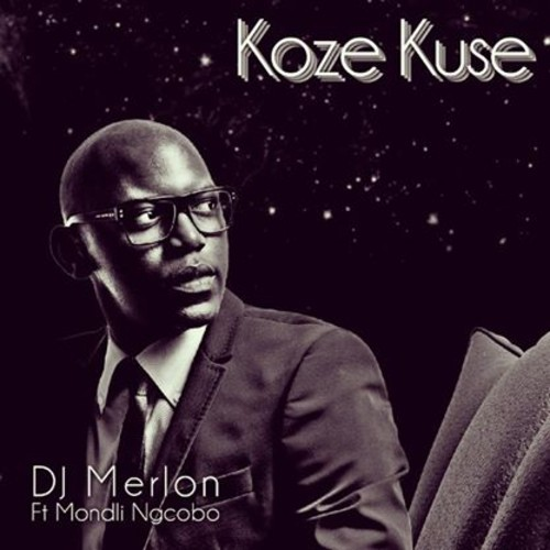 DJ Merlon ft Mondli Ngcobo - Koze