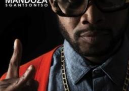 Mandoza –  Sgantsontso Lyrics