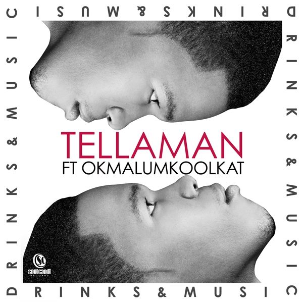 Tellaman- Drinks & Music Lyrics