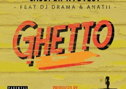 Cassper Nyovest - Ghetto Lyrics Ft. DJ Drama & Anatii