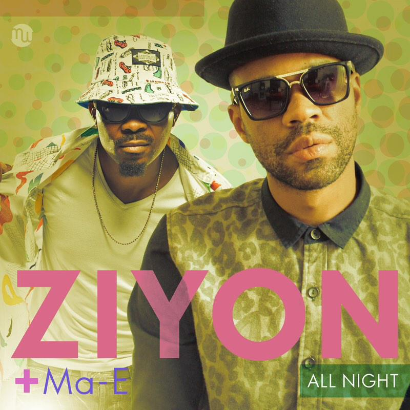 Ziyon - All Night Ft. Ma-E Lyrics