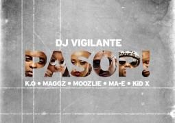 Dj Vigilante - PASOP Lyrics Ft K.O, Maggz, Moozlie, Ma-E & KiD X.