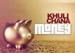 Khuli Chana- Money Lyrics