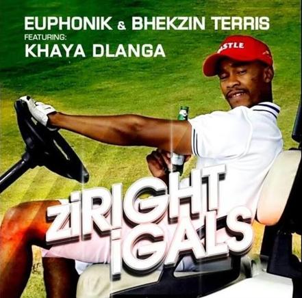 Euphonik & Bekzin Terris - ziRight iGals Lyrics ft. Khaya Dlanga