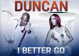 Duncan- I Better Go (Remix) Lyrics ft Nadia Nakai
