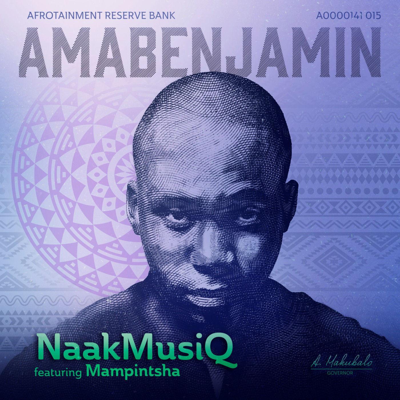 Naakmusiq amabenjamin lyrics feat mampintsha kasi lyrics