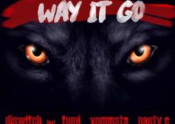 Dj Switch- Way It Go Lyrics Ft Tumi, Youngsta & Nasty C