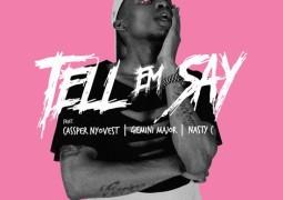 Tsego - Tell Em Say lyrics ft Nasty C