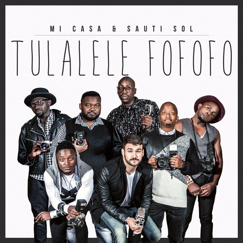 Tulale Fofofo Lyrics by Mi Casa & Sauti Sol