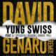 [Lyrics] Yung Swiss: David Genaro Remix Lyrics ft Dj Speedsta, Reason & Ginger Breadman