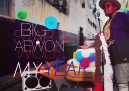 Lyrics: Big Star - My Year Lyrics Ft Aewon Wolf
