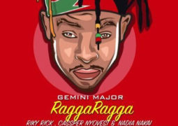 Lyrics: Gemini Major - Ragga Ragga Lyrics