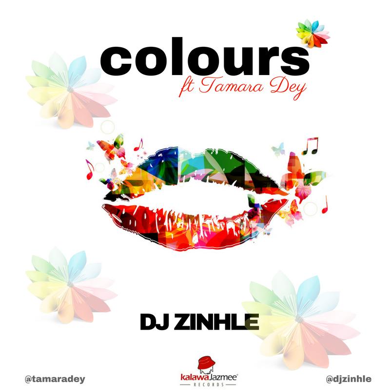 Lyrics: Dj Zinhle - Colours Lyrics ft Tamara Dey