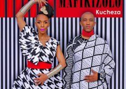 Lyrics: Mafikizolo – Kucheza Lyrics