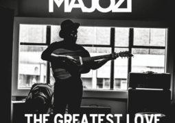 Lyrics: Majozi – The Greatest Love Lyrics