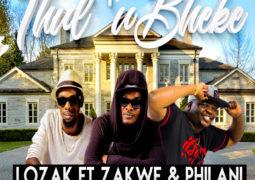 Thul'ubheke – Lozak ft Zakwe & Philani