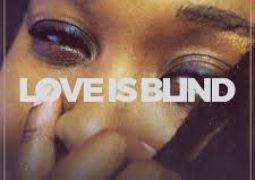 Lyrics: Lady Zamar - Love is Blind Lyrics