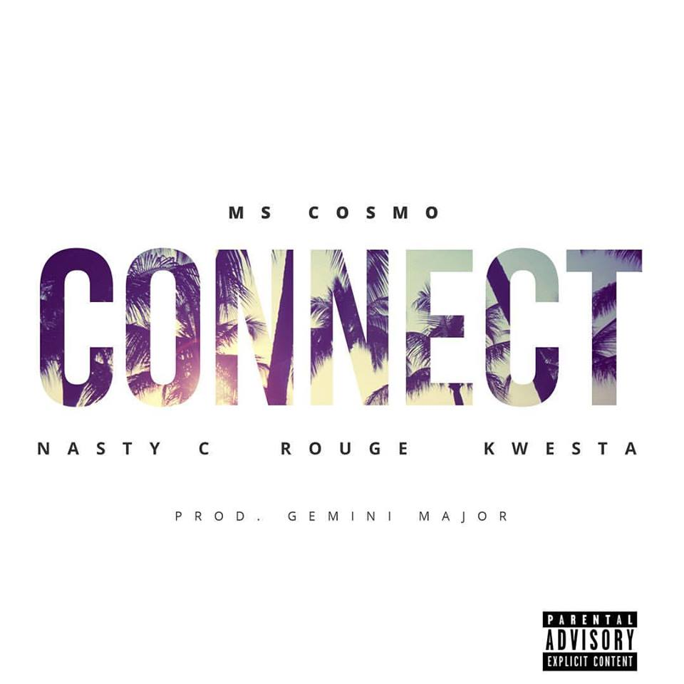 Lyrics: Ms Cosmo-Connect Lyrics Ft Nasty C, Rouge & Kwesta