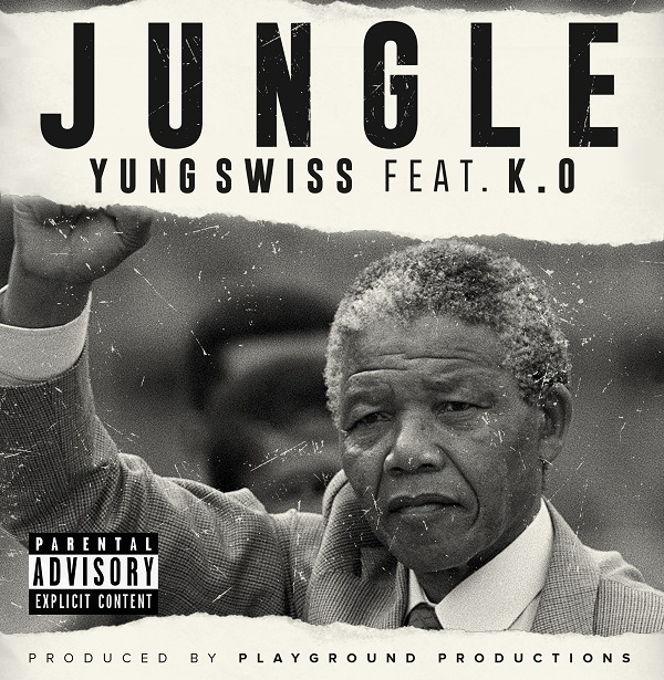 Lyrics: Yung Swiss - Jungle Lyrics Ft KO