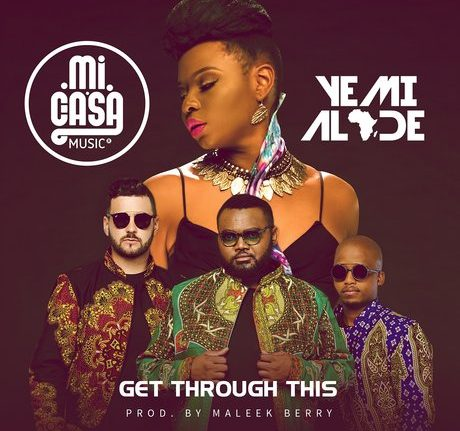 Lyrics to Get Through This by Mi Casa & Yemi Alade