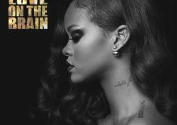 Lyrics: Rihanna – Love On The Brain Lyrics