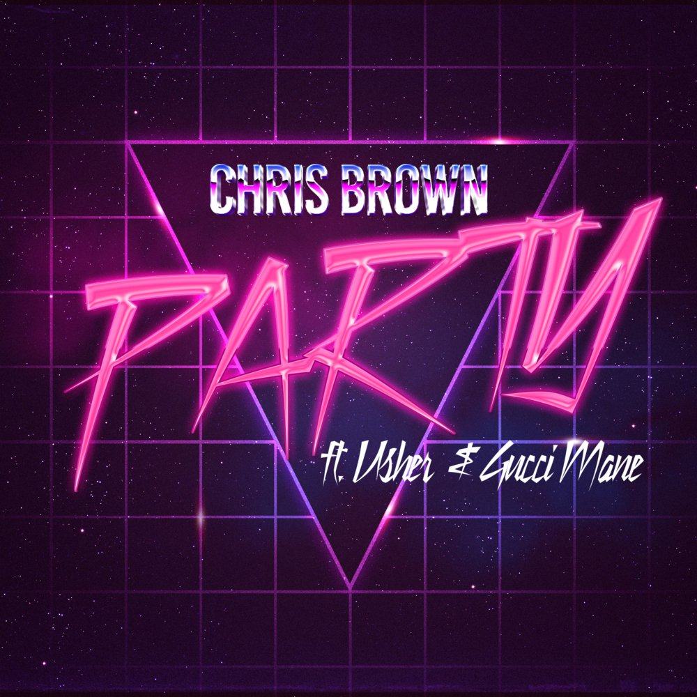 Lyrics to Party by Chris Brown ft. Gucci Mane, Usher