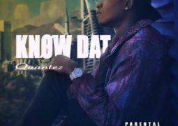 Rome Quantez – Know Dat Lyrics