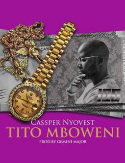 Lyrics: Cassper Nyovest - Tito Mboweni Lyrics