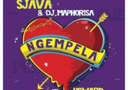 Lyrics: Sjava – Ngempela Lyrics feat. DJ Maphorisa & Howard