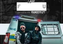 Chad da Don -F U  Lyrics Ft YoungstaCPT