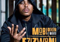 Lyrics: Mobi Dixon- Ezizweni Lyrics Ft  Berita