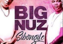 Big Nuz – Sibongile Lyrics
