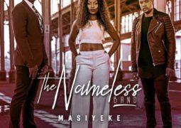 Lyrics: The Nameless Band – Masiyeke Lyrics