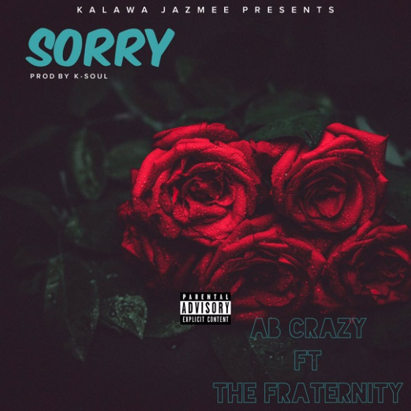 AB Crazy- Sorry Lyrics Featuring Tha Fraternity