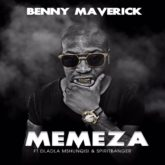 Benny Maverick – Memeza Lyrics