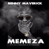 Benny Maverick – Memeza Lyrics