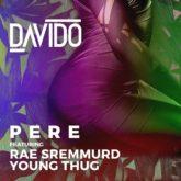 Davido – Pere Lyrics ft. Rae Sremmurd & Young Thug