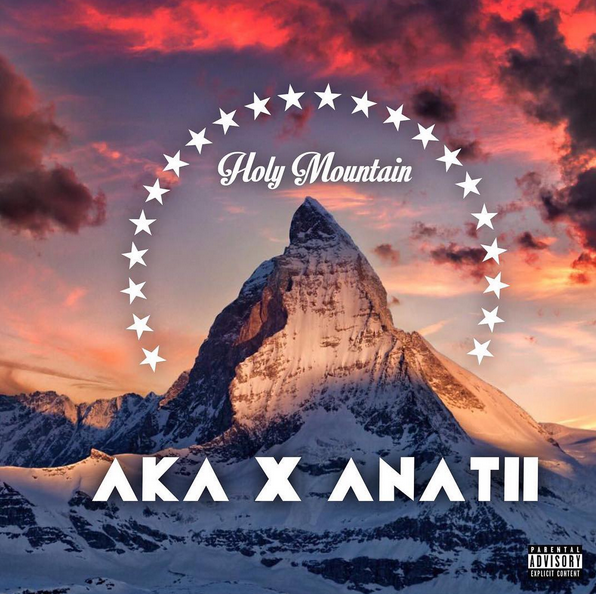 AKA & Anatii - Holy Mountain Lyrics