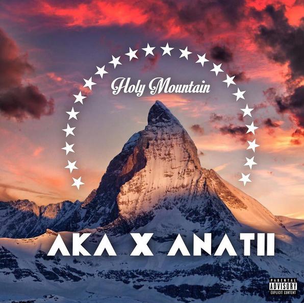 AKA & Anatii - Holy Mountain Lyrics