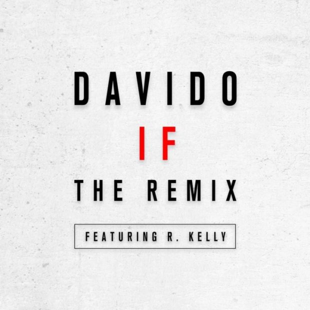 Lyrics: Davido – IF (Remix) Lyrics Ft. R Kelly