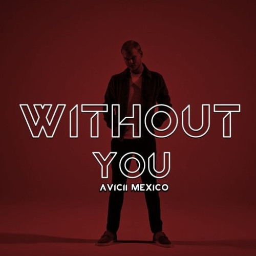 Avicii – Without You Lyrics