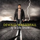 Dewald Wasserfall – Jy Is Die Storm Lyrics