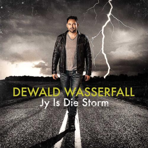 Dewald Wasserfall - Jy Is Die Storm Lyrics