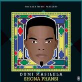Dumi Masilela – Shona Phansi Lyrics