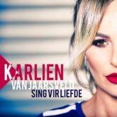 Karlien Van Jaarsveld – Sing Vir Liefde Lirieke