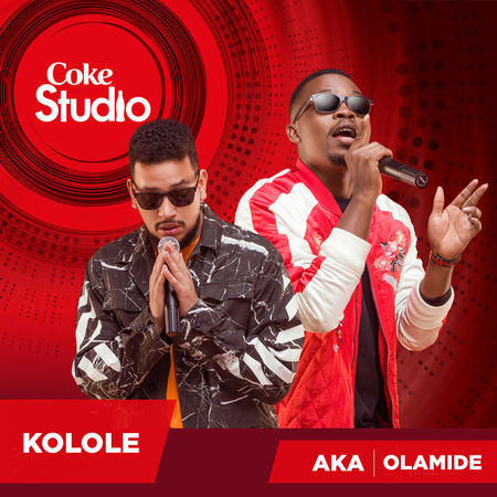 AKA & Olamide & - Kolole Lyrics