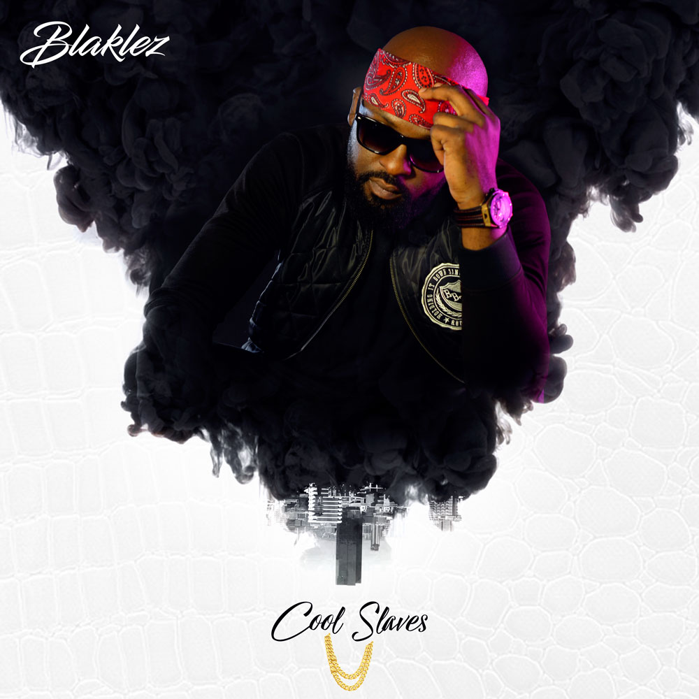 Blaklez - Cool Slaves Lyrics
